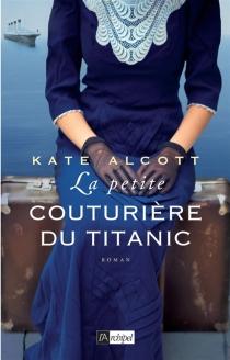 La petite couturière du Titanic - KateAlcott