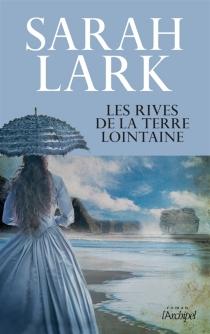 Les rives de la terre lointaine - SarahLark