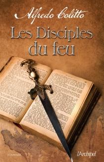 Les disciples du feu - AlfredoColitto