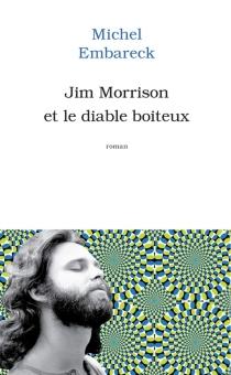 Jim Morrison et le diable boiteux - MichelEmbareck