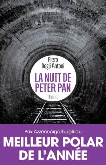 La nuit de Peter Pan : thriller - PieroDegli Antoni