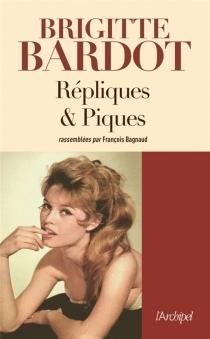Répliques et piques - BrigitteBardot