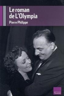 Le roman de l'Olympia - PierrePhilippe