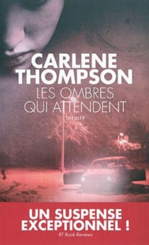 Les ombres qui attendent - Carlene Thompson