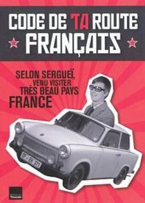 Code de ta route français : selon Sergueï, venu visiter très beau pays France - FlorentGaillard