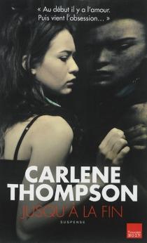 Jusqu'à la fin - CarleneThompson
