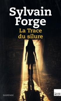 La trace du silure - SylvainForge