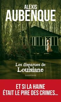 Les disparues de Louisiane - AlexisAubenque