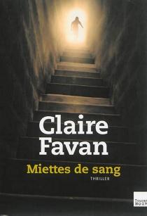 Miettes de sang : thriller - ClaireFavan