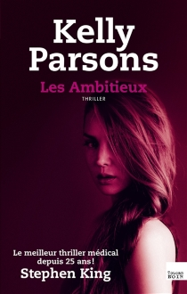 Les ambitieux : thriller - Kelly Parsons