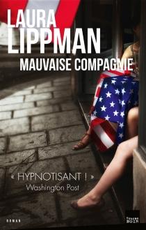 Mauvaise compagnie - LauraLippman