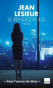 Le rendez-vous : thriller - JeanLesieur