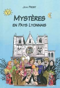 Mystères en pays lyonnais - JeanProst