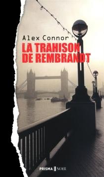 La trahison de Rembrandt - AlexandraConnor