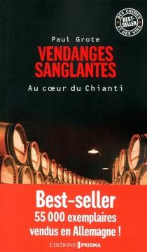 Vendanges sanglantes : au coeur du Chianti - PaulGrote
