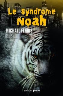 Le syndrome Noah - MichaelFenris