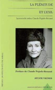 La plénitude et l'exil : la nouvelle selon Claude Pujade-Renaud - SylvieVignes