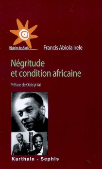 Négritude et condition africaine - Abiola Irele