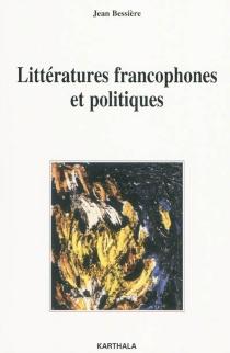 Littératures francophones et politique -