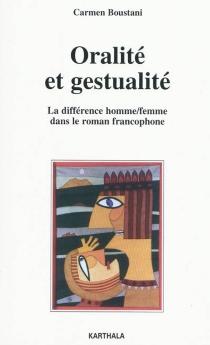 Oralité et gestualité : la différence homme-femme dans le roman francophone - CarmenBoustani