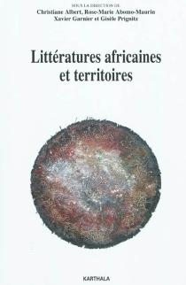 Littératures africaines et territoires -
