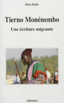 Tierno Monénembo : une écriture migrante - ElisaDiallo