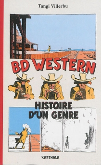 BD western : histoire d'un genre - TangiVillerbu