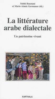 La littérature arabe dialectale : un patrimoine vivant -