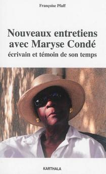 Nouveaux entretiens avec Maryse Condé : écrivain et témoin de son temps - MaryseCondé