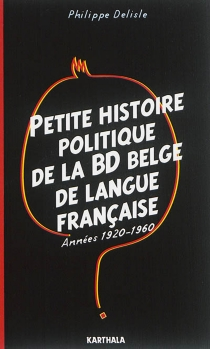 Petite histoire politique de la BD belge de langue française : années 1920-1960 - PhilippeDelisle