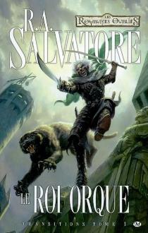 Transitions : les royaumes oubliés - R.A.Salvatore