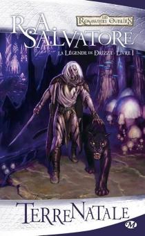 Les royaumes oubliés : la légende de Drizzt - R.A.Salvatore