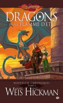 Dragonlance. Les nouvelles chroniques - TracyHickman