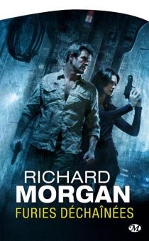 Furies déchaînées - Richard K.Morgan