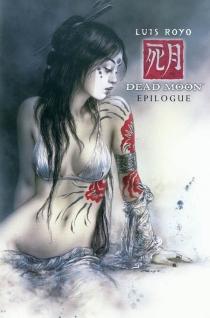 Dead moon : épilogue - LuisRoyo