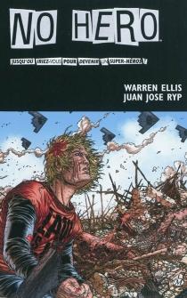 No hero : jusqu'où iriez-vous pour devenir un super-héros ? - WarrenEllis