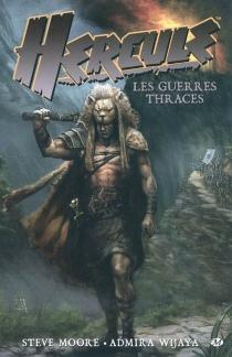Hercule : les guerres thraces - SteveMoore
