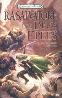 Les royaumes oubliés : les lames du chasseur - R.A.Salvatore