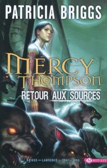 Mercy Thompson : retour aux sources - PatriciaBriggs