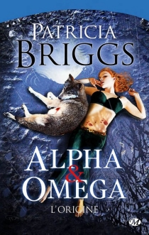 Alpha et Omega - PatriciaBriggs