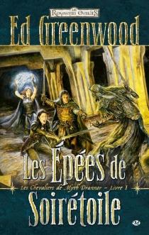 Les royaumes oubliés, Les chevaliers de Myth Drannor - EdGreenwood