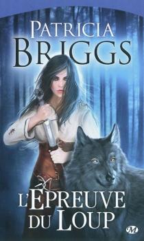 L'épreuve du loup - PatriciaBriggs
