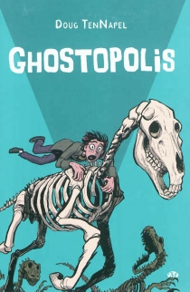 Ghostopolis - Douglas R. TenNapel