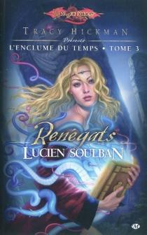 Dragonlance : l'enclume du temps| présenté par Tracy Hickman - LucienSoulban