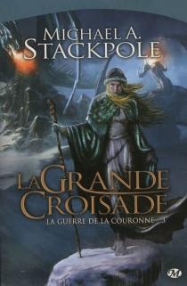 La guerre de la couronne - Michael A.Stackpole
