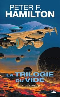 La trilogie du Vide - Peter F.Hamilton
