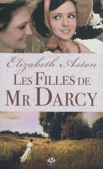 Les filles de Mr Darcy - ElizabethAston