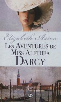Les aventures de miss Alethea Darcy - ElizabethAston