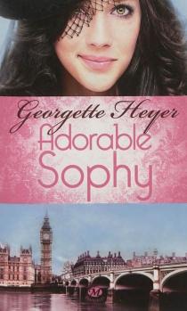 Adorable Sophy - GeorgetteHeyer