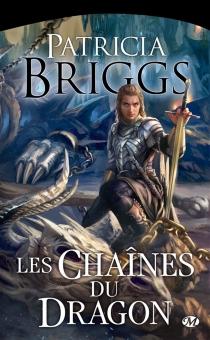 Les chaînes du dragon - PatriciaBriggs